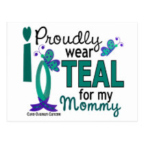 I Wear Teal For My Mommy 27 Ovarian Cancer Postcard