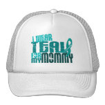 I Wear Teal For My Mommy 6.4 Ovarian Cancer Mesh Hat