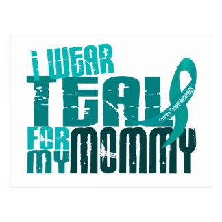 I Wear Teal For My Mommy 6.4 Ovarian Cancer Postcard