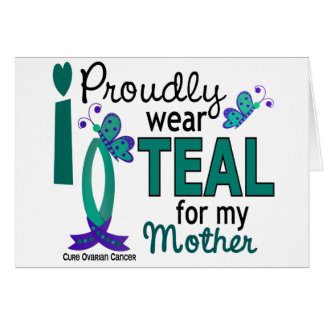 I Wear Teal For My Mother 27 Ovarian Cancer Card