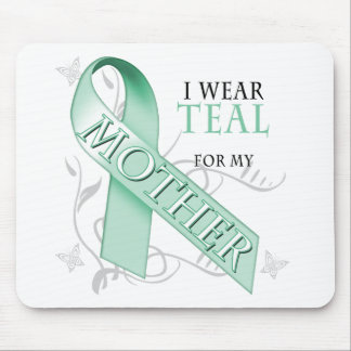 I Wear Teal for my Mother Mouse Pad