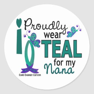 I Wear Teal For My Nana 27 Ovarian Cancer Round Stickers