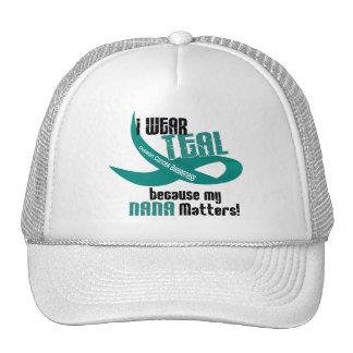 I Wear Teal For My Nana 33 OVARIAN CANCER T-Shirts Trucker Hat
