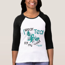 I Wear Teal For My Nana 45 Ovarian Cancer T-Shirt