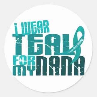I Wear Teal For My Nana 6.4 Ovarian Cancer Classic Round Sticker