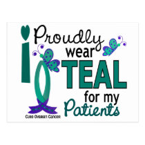 I Wear Teal For My Patients 27 Ovarian Cancer Postcard
