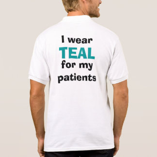 I wear TEAL for my patients polo shirt Polo T-shirt