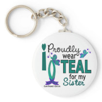 I Wear Teal For My Sister 27 Ovarian Cancer Keychain