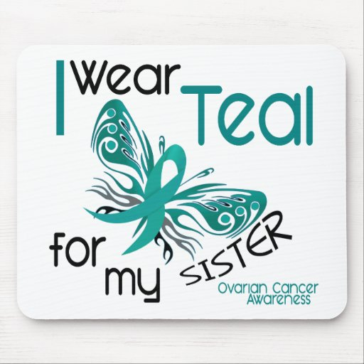 I Wear Teal For My Sister 45 Ovarian Cancer Mouse Pad