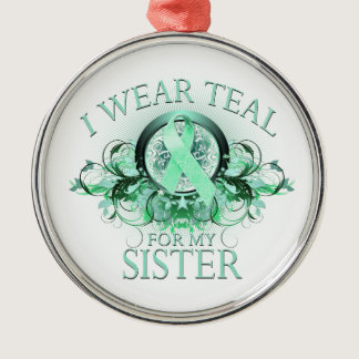 I Wear Teal for my Sister (floral).png Metal Ornament
