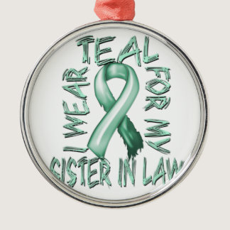 I Wear Teal for my Sister in Law.png Metal Ornament