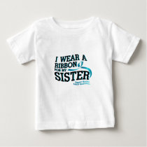 I Wear Teal For My Sister Ovarian Cancer Awareness Baby T-Shirt