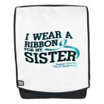I Wear Teal For My Sister Ovarian Cancer Awareness Backpack