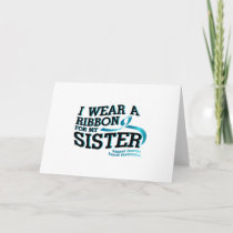 I Wear Teal For My Sister Ovarian Cancer Awareness Card
