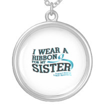 I Wear Teal For My Sister Ovarian Cancer Awareness Silver Plated Necklace