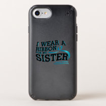 I Wear Teal For My Sister Ovarian Cancer Awareness Speck iPhone Case