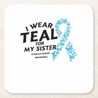 I Wear Teal For My Sister Ovarian Cancer Awareness Square Paper Coaster
