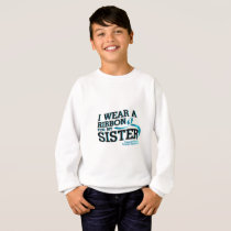I Wear Teal For My Sister Ovarian Cancer Awareness Sweatshirt