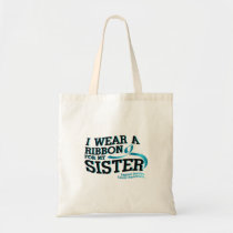 I Wear Teal For My Sister Ovarian Cancer Awareness Tote Bag