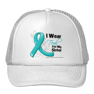 I Wear Teal For My Sister - Ovarian Cancer Hats