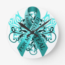 I Wear Teal for my Sister.png Round Clock