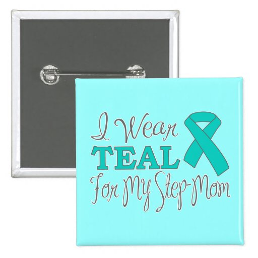 I Wear Teal For My Step-Mom (Teal Ribbon) 2 Inch Square Button