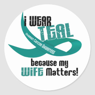 I Wear Teal For My Wife 33 OVARIAN CANCER T-Shirts Classic Round Sticker