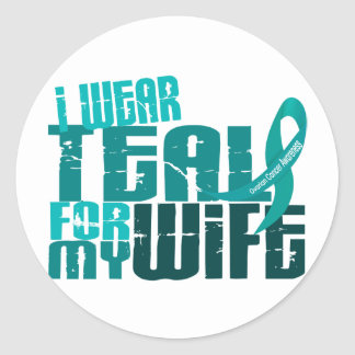 I Wear Teal For My Wife 6.4 Ovarian Cancer Classic Round Sticker