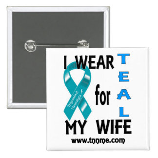 I wear TEAL for my wife button. 2 Inch Square Button