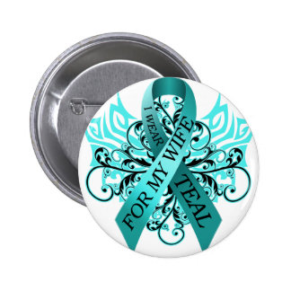I Wear Teal for my Wife.png 2 Inch Round Button