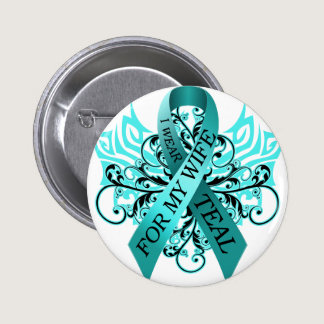 I Wear Teal for my Wife.png Pinback Button