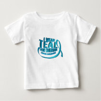 I Wear Teal For Ovarian Cancer Awareness Baby T-Shirt