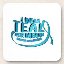 I Wear Teal For Ovarian Cancer Awareness Beverage Coaster