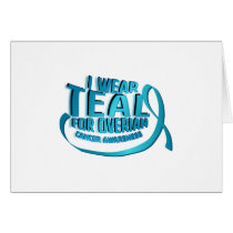 I Wear Teal For Ovarian Cancer Awareness Card