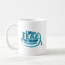 I Wear Teal For Ovarian Cancer Awareness Coffee Mug