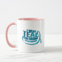 I Wear Teal For Ovarian Cancer Awareness Mug