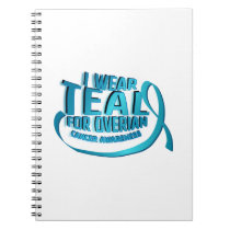 I Wear Teal For Ovarian Cancer Awareness Notebook