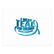 I Wear Teal For Ovarian Cancer Awareness Postcard