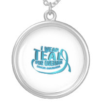 I Wear Teal For Ovarian Cancer Awareness Silver Plated Necklace