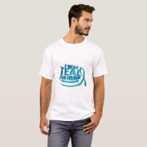 I Wear Teal For Ovarian Cancer Awareness T-Shirt