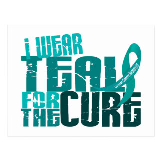 I Wear Teal For The Cure 6.4 Ovarian Cancer Postcard