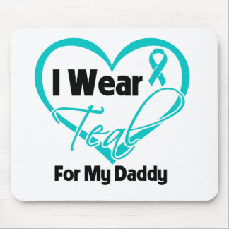 I Wear Teal Heart Ribbon For My Daddy Mouse Pad
