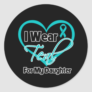 I Wear Teal Heart Ribbon For My Daughter Classic Round Sticker