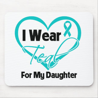 I Wear Teal Heart Ribbon For My Daughter Mouse Pad