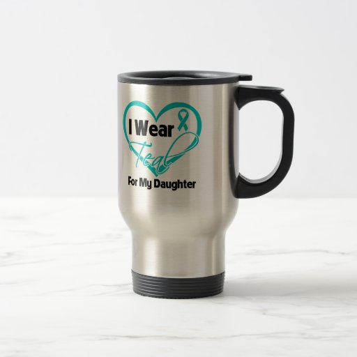 I Wear Teal Heart Ribbon For My Daughter 15 Oz Stainless Steel Travel Mug