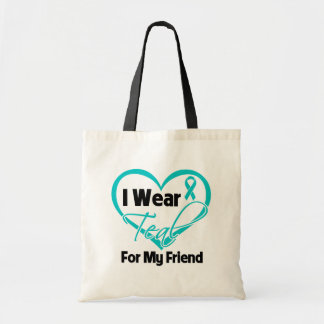 I Wear Teal Heart Ribbon For My Friend Bags