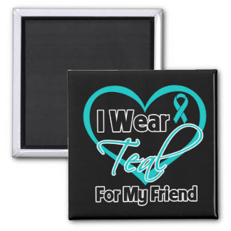 I Wear Teal Heart Ribbon For My Friend Refrigerator Magnets