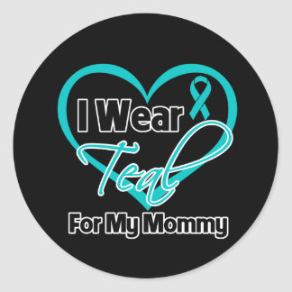 I Wear Teal Heart Ribbon For My Mommy Stickers