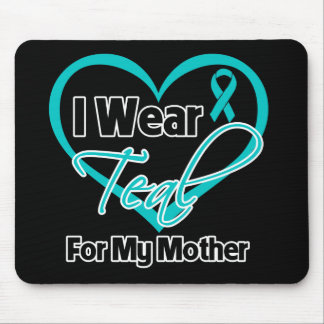 I Wear Teal Heart Ribbon For My Mother Mouse Pad