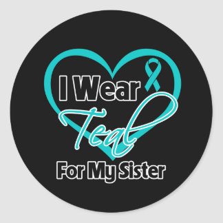 I Wear Teal Heart Ribbon For My Sister Classic Round Sticker
